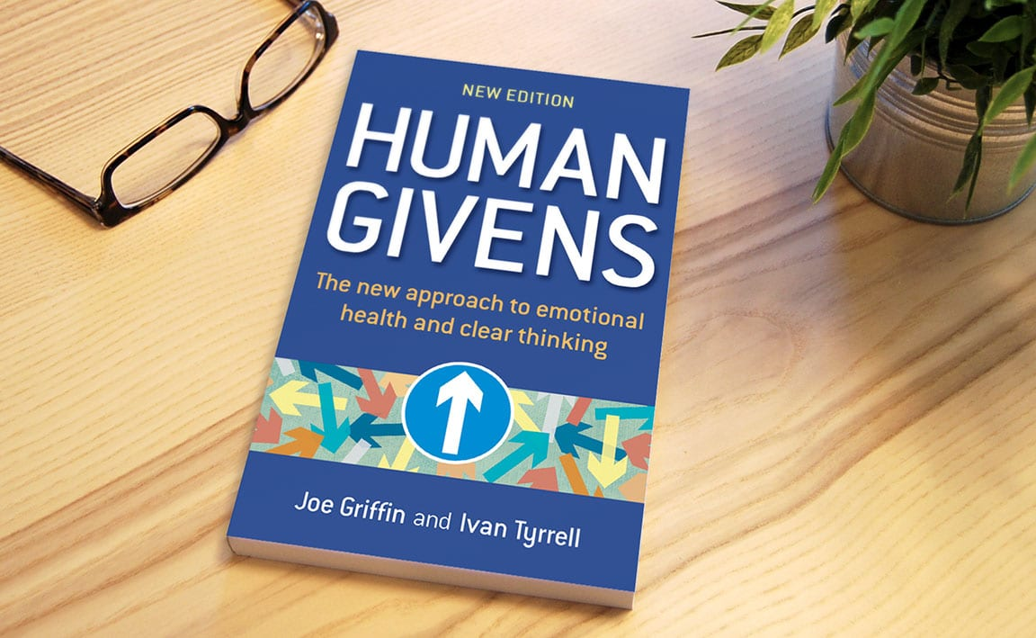 Human Givens: The new approach to emotional health and clear thinking, by Joe Griffin and Ivan Tyrrell