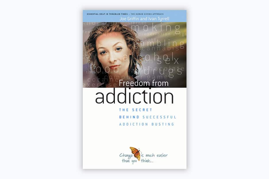 Freedom from addiction: The secret behind successful addiction busting - Book