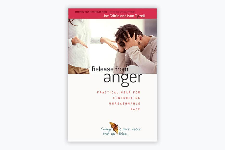 Release from anger: Practical help for controlling unreasonable rage - Book