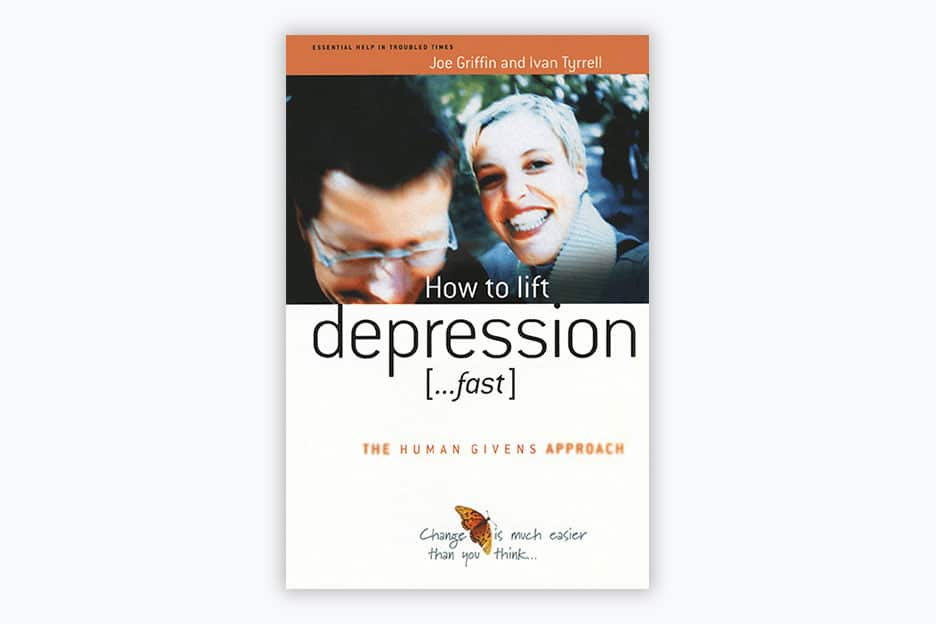 How to lift depression... fast: The human givens approach - Book