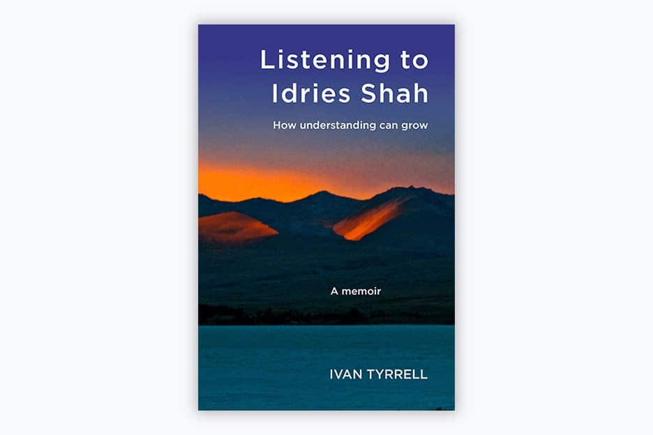Listening to Idries Shah: How understanding can grow - Book